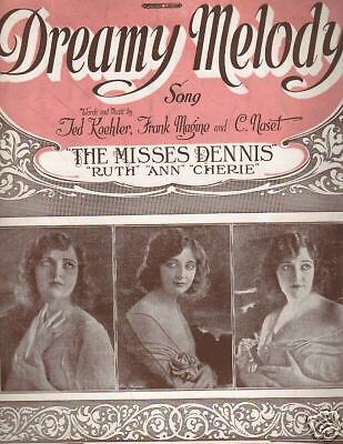 DREAMY MELODY SONG..THE MISSES DENNIS..SHEET MUSIC.1922