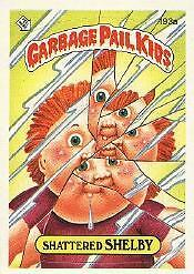 GARBAGE PAIL KIDS 5th SERIES 5 193a SHATTERED SHELBY