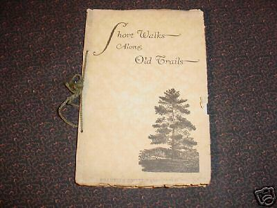 1930' Short Walks Along Old Trails by Dr. A.P. Gouthey