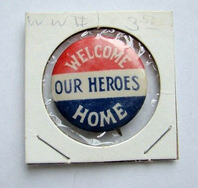 Vintage Welcome Our Heroes Home Pin Button Estate