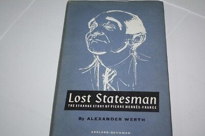Lost statesman The strange story  Pierre Mendes-France