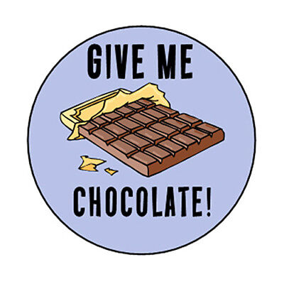 GIVE ME CHOCOLATE! pin button candy bar chocoholic cute