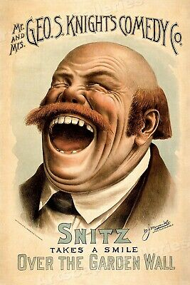 1880s Theater Poster - Snitz Takes a Smile! Over the Garden Wall - 16x24