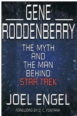Gene Roddenberry The Myth and the Man behind Star Trek