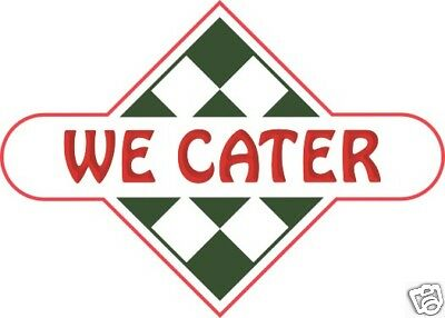 "We Cater Decal 12"" Restaurant Concession Food Truck Vinyl Menu Sign Sticker"