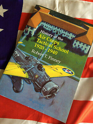 HISTORY OF AIR CORPS TACTICAL SCHOOL 1920-40 Maxwell Field AFB USAF USAAC