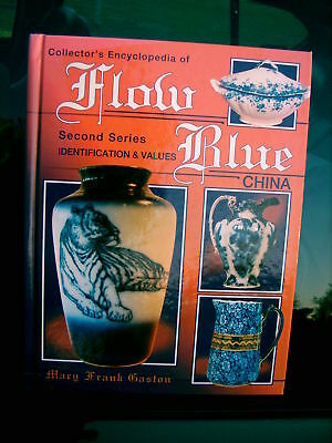 Collector's Encyclopedia of Flow Blue China Mary GASTON