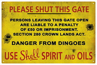 SHELL OIL  Shut this gate.. TIN SIGN  20 x 30cm