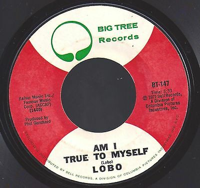 LOBO AM I TRUE TO MYSELF/I'D LOVE YOU TO WANT ME 45 RPM