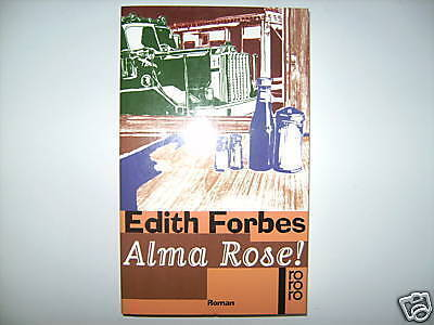 Edith Forbes Alma Rose