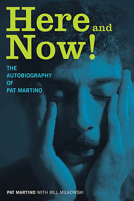 Here And Now! The Autobiography Of Pat Martino Book NEW!