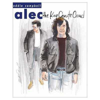 Alec The King Canute Crowd (NM) `00 Eddie Campbell