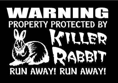 Killer Rabbit Decal Warning Property Protected Run Away Funny Monty Python
