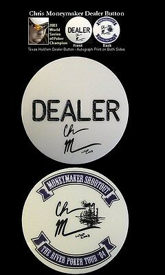 Chris Moneymaker Texas Holdem Poker Dealer Button