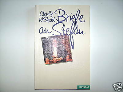 Charly Shedd Briefe An Stefan