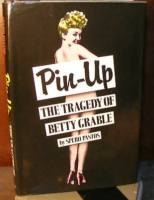 Pin-Up: The Tragedy of Betty Grable, Spero Pastos (1986) HC.DJ.1st. Signed. VG+