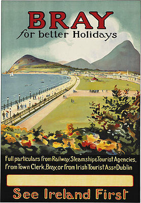 TA42 Vintage Visit Ireland Bray Better Holidays Irish Travel Poster Re-Print A4