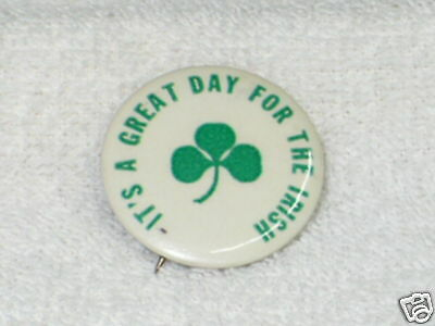 B39-  IT'S A GREAT DAY FOR THE IRISH PIN