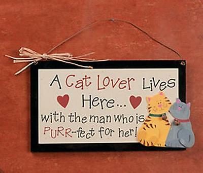 Wood Cat Plaque--A Cat Love Lives Here, with the man who is Purr-fect for her!