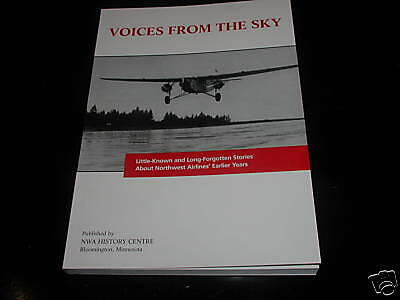 "Northwest Airlines ""voices From The Sky"" Book Nwa Pilot F/a Mechanic Delta New !"