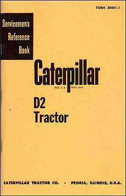 Caterpillar D2 Servicemen's Reference Book--reprint of 1958