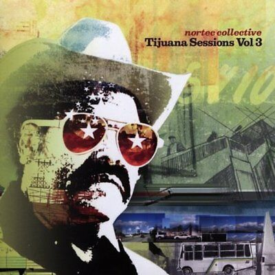 Nortec Collective - Tijuana Session Vol 3 CD NEU OVP