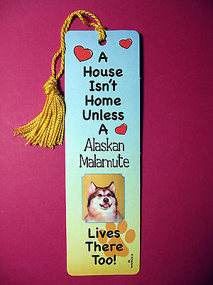 """Alaskan Malamute""- A House Isn't  Home Tassel Bookmark (flaggold tassel) Sku#35"