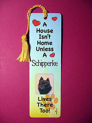 """Schipperke"" A House Isn't Home - Tassel Bookmark (flag gold tassel) Sku# 54"