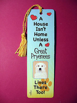 """Great Pyrenees"" A House Isn't Home -Tassel Bookmark (flag gold tassel) Sku# 50"