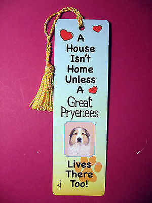 """Great Pyrenees"" A House Isn't Home -Tassel Bookmark (flag gold tassel) Sku# 58"