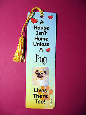 """Pug"" A House Isn't  Home Tassel Bookmark (flag gold tassel) Sku# 26"