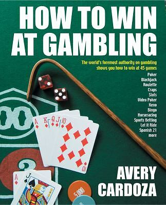 How to Win at Gambling by Avery Cardoza (2010, Paperback)