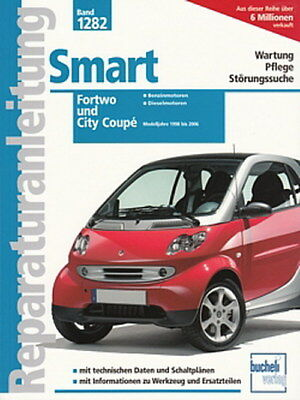 SMART Fortwo & City Coupe 1998-2006, Reparaturanleitung Reparatur-Buch/Handbuch