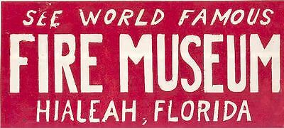 1950s Fire Truck Fighting Museum Hialeah Bumper Sticker wn3771-U7SGVL