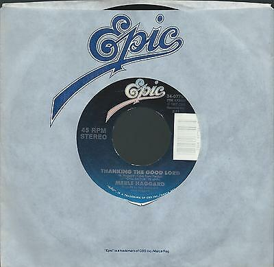 VG++ MERLE HAGGARD THANKING THE GOOD LORD/CHILL FACTOR 1987 45 RPM EPIC 34-07754