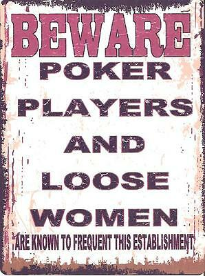 Beware Poker Players & Loose Women Funny Metal Sign Retro Vintage Style Small