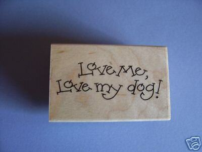 PENNY BLACK RUBBER STAMPS LOVE ME LOVE MY DOG STAMP