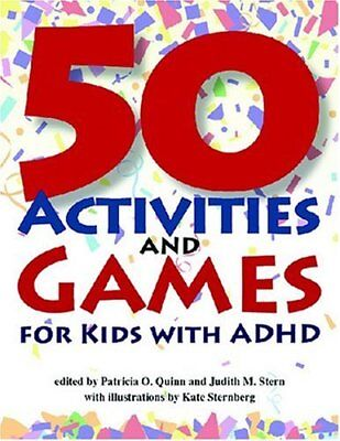 50 Activities and Games for Kids with ADHD-Patricia O. Quinn, Judith M. Stern, K