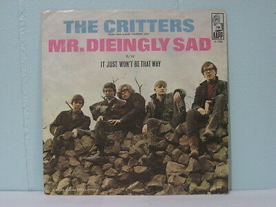60s  45 PS  Psych   THE CRITTERS Mr Dieingly Sad - It Just Wo  K-769  EB577
