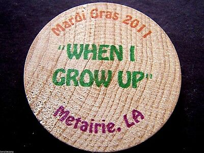 Rare 2011 Caesar WHEN I GROW UP Wooden Nickel Mardi Gras Doubloon