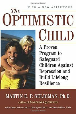 The Optimistic Child: A Proven Program to Safeguard Children Against Depression