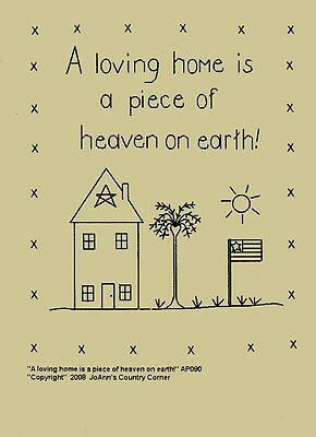 """Primitive Stitchery Pattern """"A loving home is a piece of heaven on earth!"""""""