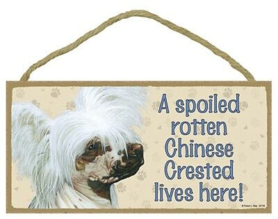CHINESE CRESTED- A Spoiled Rotten--- Lives Here Wood SIGN/PLAQUE 5 X 10