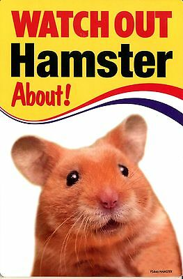 WATCH OUT Hamster About! - Warning Sign