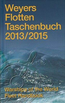 Weyers Flottentaschenbuch 2013-2015 NEU (Warships of the World Fleed Handbook)