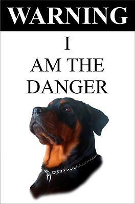 "Warning I Am The Danger ""Rottweiler"" Metal Dog Sign Available In 4 Sizes"