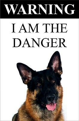 "Warning I Am The Danger ""German Shepherd"" Metal Dog Sign Available In 4 Sizes"