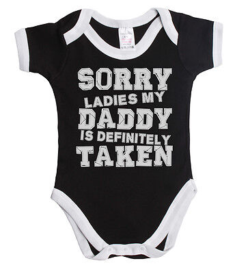 Sorry Ladies My Daddy Is Taken Funny Vest Boy Or Girl Baby Grow *Sale* ~