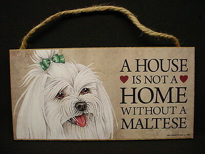MALTESE A House Is Not A Home DOG wood SIGN wall hanging NOVELTY PLAQUE puppy
