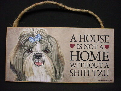 SHIH TZU A House Is Not A Home DOG wood SIGN Shihtzu w/ bow WALL PLAQUE puppy
